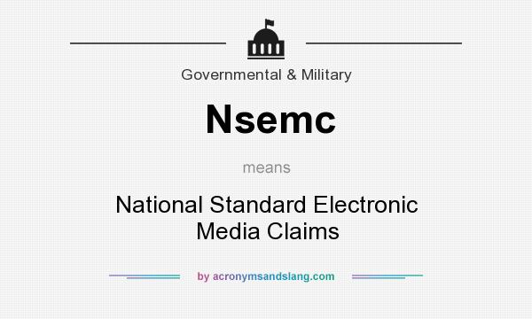 What does Nsemc mean? It stands for National Standard Electronic Media Claims
