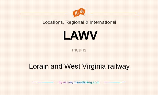 What does LAWV mean? It stands for Lorain and West Virginia railway