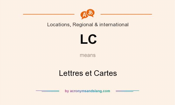 What does LC mean? It stands for Lettres et Cartes