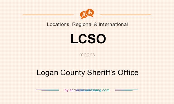 What does LCSO mean? It stands for Logan County Sheriff`s Office