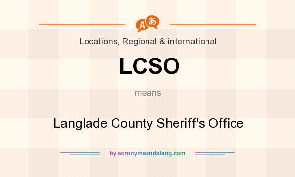 What does LCSO mean? It stands for Langlade County Sheriff`s Office