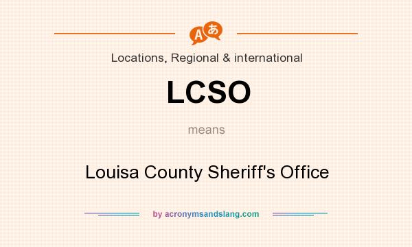 What does LCSO mean? It stands for Louisa County Sheriff`s Office