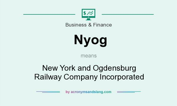 What does Nyog mean? It stands for New York and Ogdensburg Railway Company Incorporated