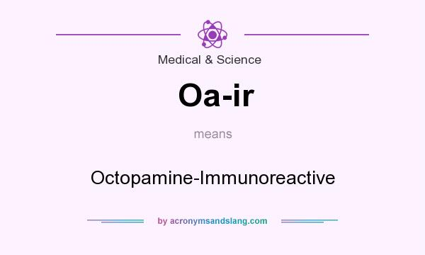 What does Oa-ir mean? It stands for Octopamine-Immunoreactive