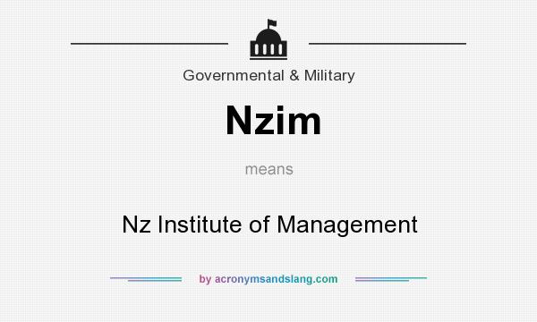 What does Nzim mean? It stands for Nz Institute of Management