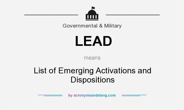 What does LEAD mean? It stands for List of Emerging Activations and Dispositions