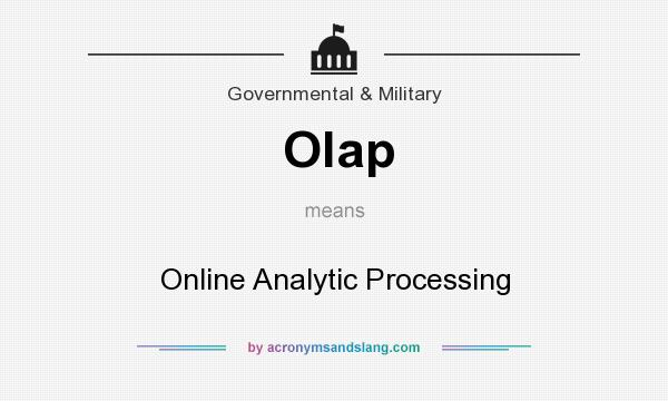 What does Olap mean? It stands for Online Analytic Processing