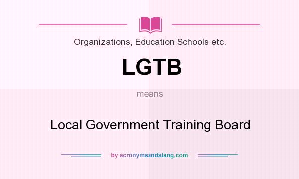 What does LGTB mean? It stands for Local Government Training Board