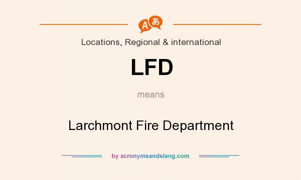 What does LFD mean? It stands for Larchmont Fire Department