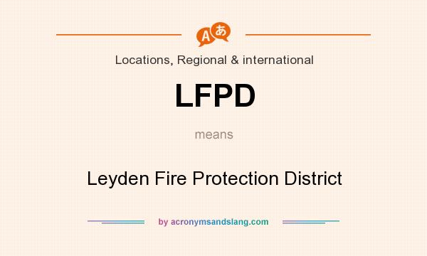 What does LFPD mean? It stands for Leyden Fire Protection District
