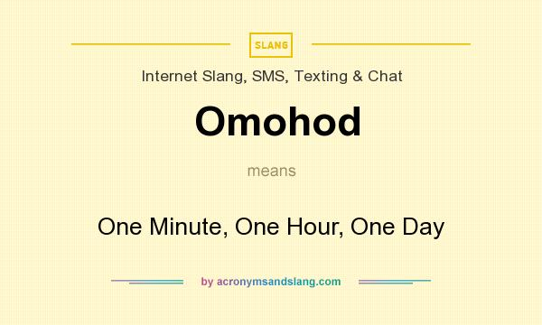 What does Omohod mean? It stands for One Minute, One Hour, One Day