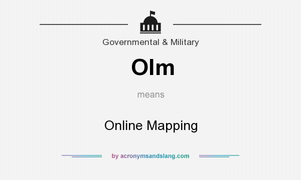 What does Olm mean? It stands for Online Mapping