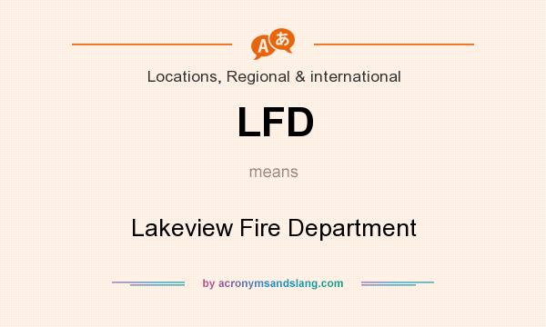 What does LFD mean? It stands for Lakeview Fire Department
