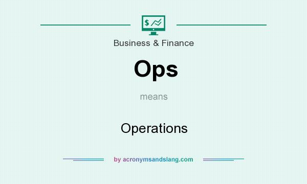 What does Ops mean? It stands for Operations