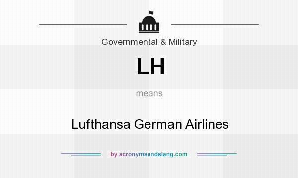 What does LH mean? It stands for Lufthansa German Airlines
