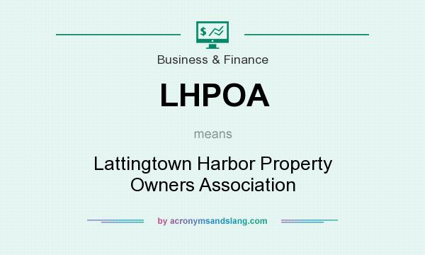 What does LHPOA mean? It stands for Lattingtown Harbor Property Owners Association
