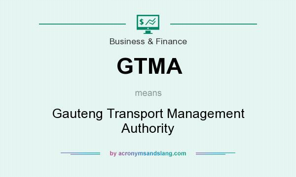 What does GTMA mean? It stands for Gauteng Transport Management Authority