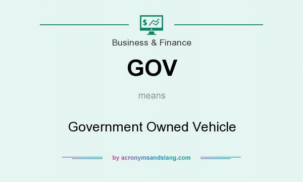 What does GOV mean? It stands for Government Owned Vehicle