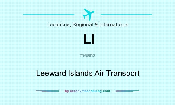 What does LI mean? It stands for Leeward Islands Air Transport