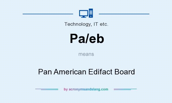 What does Pa/eb mean? It stands for Pan American Edifact Board