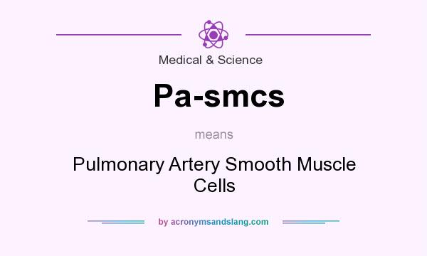 What does Pa-smcs mean? It stands for Pulmonary Artery Smooth Muscle Cells