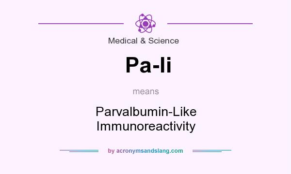 What does Pa-li mean? It stands for Parvalbumin-Like Immunoreactivity