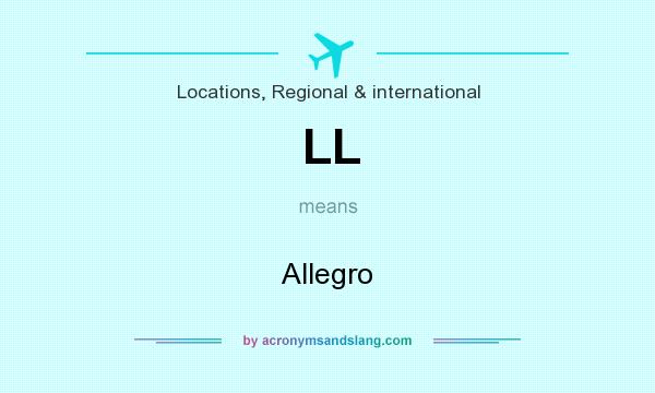 What does LL mean? It stands for Allegro