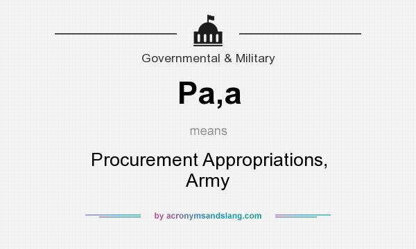 What does Pa,a mean? It stands for Procurement Appropriations, Army