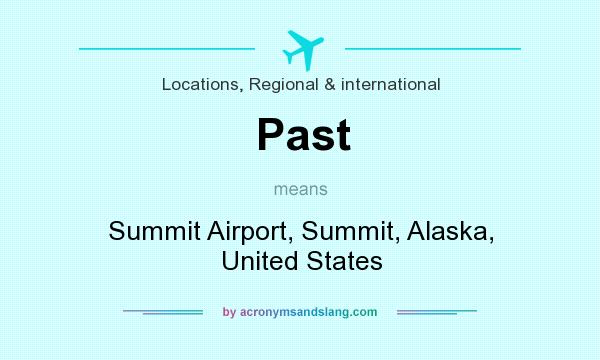 What does Past mean? It stands for Summit Airport, Summit, Alaska, United States