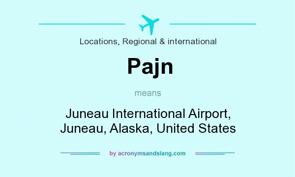 What does Pajn mean? It stands for Juneau International Airport, Juneau, Alaska, United States