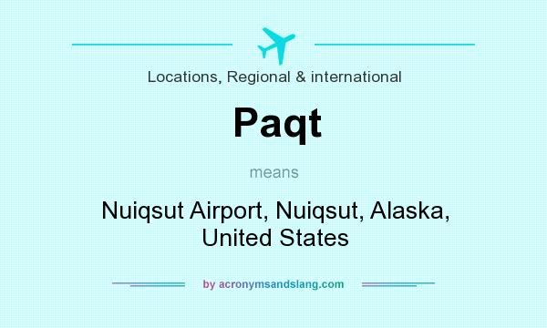 What does Paqt mean? It stands for Nuiqsut Airport, Nuiqsut, Alaska, United States