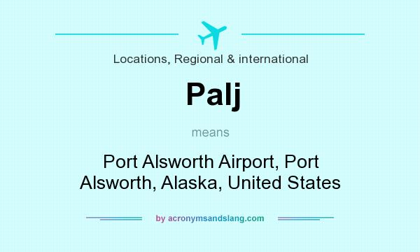 What does Palj mean? It stands for Port Alsworth Airport, Port Alsworth, Alaska, United States