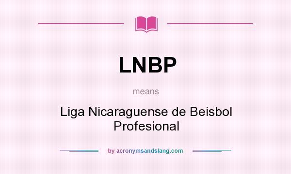 What does LNBP mean? It stands for Liga Nicaraguense de Beisbol Profesional