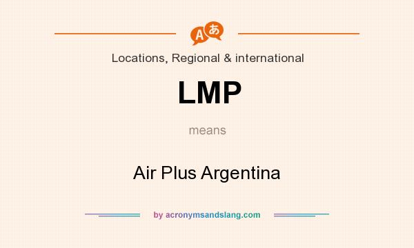 What does LMP mean? It stands for Air Plus Argentina