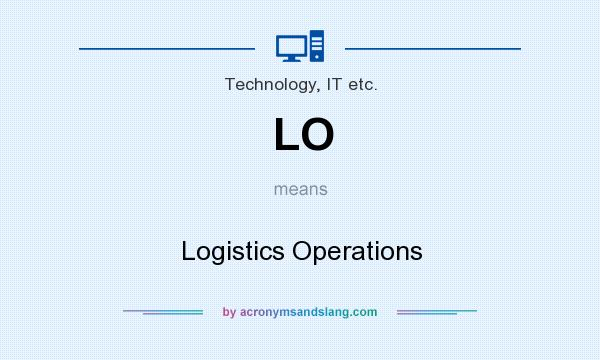 What does LO mean? It stands for Logistics Operations