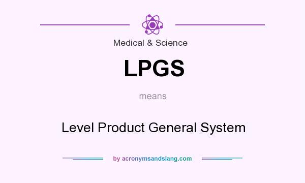What does LPGS mean? It stands for Level Product General System