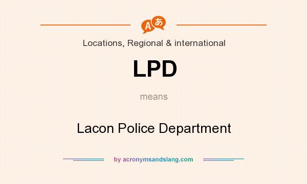 What does LPD mean? It stands for Lacon Police Department