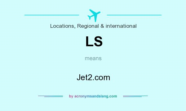 What does LS mean? It stands for Jet2.com