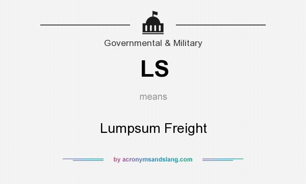 What does LS mean? It stands for Lumpsum Freight
