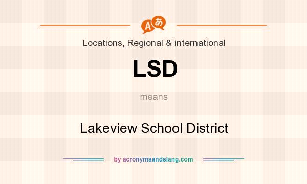 What does LSD mean? It stands for Lakeview School District