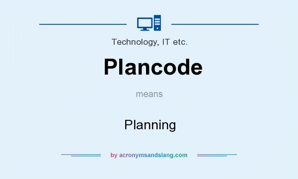 What does Plancode mean? It stands for Planning