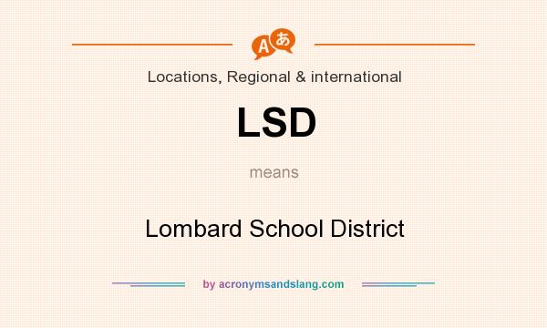 What does LSD mean? It stands for Lombard School District