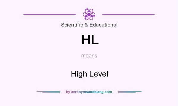 What does HL mean? It stands for High Level