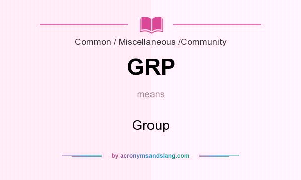 What does GRP mean? It stands for Group