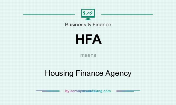 What does HFA mean? It stands for Housing Finance Agency