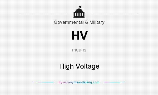 What does HV mean? It stands for High Voltage