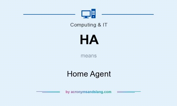 What does HA mean? It stands for Home Agent
