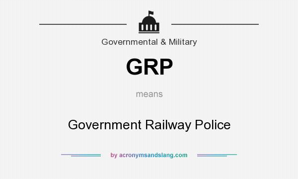 What does GRP mean? It stands for Government Railway Police
