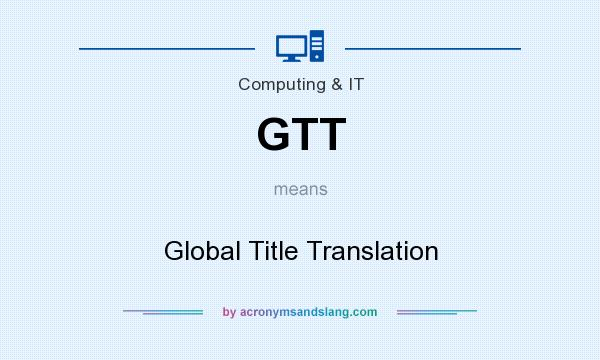 What does GTT mean? It stands for Global Title Translation