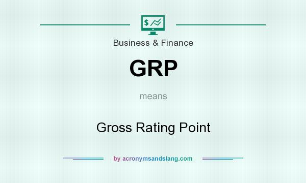 What does GRP mean? It stands for Gross Rating Point